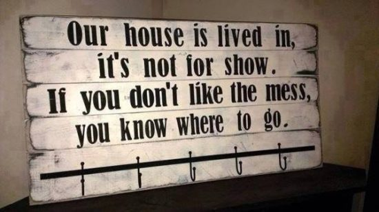 Our Home Is lived in it's not for show sign
