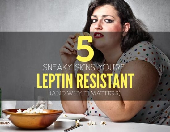 5 Signs you're Leptin Resistant