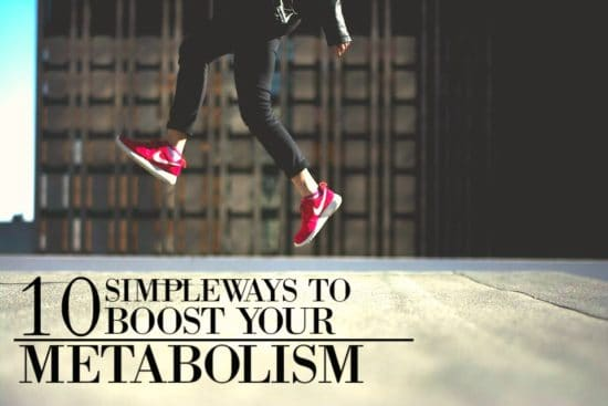 10 simple ways to boost your metabolism