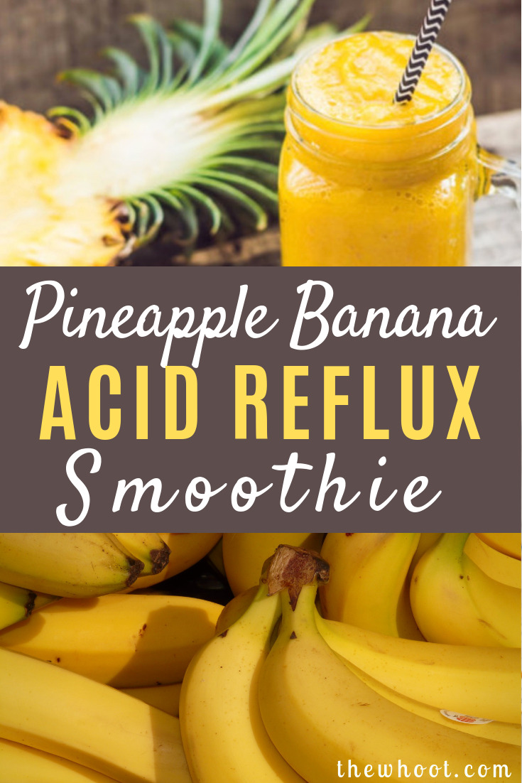 pineapple banana acid reflux smoothie  the whoot